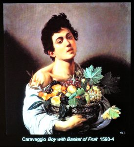One of his paintings of an appealing young boy with ever so slightly damaged fruit